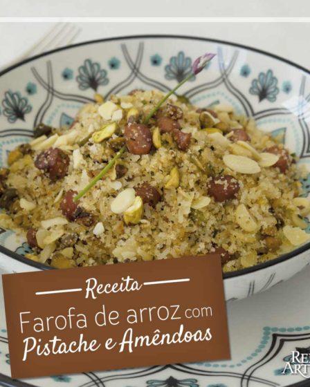 Receita de Farofa de arroz com pistache e amêndoas