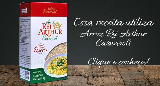 Receitas usando o arroz Rei Arthur Carnaroli